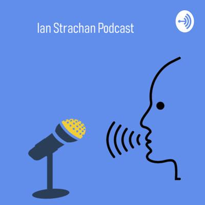 Ian Strachan Podcast