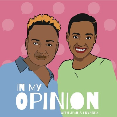 In My Opinion with Luyanda and Mom Jean