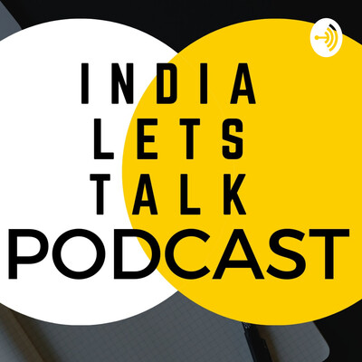 INDIA LETS TALK PODCAST