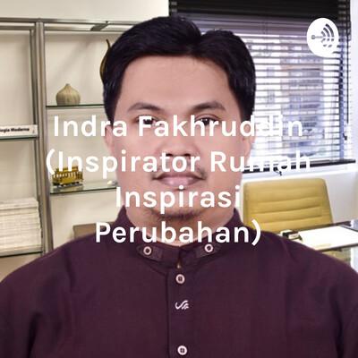 Indra Fakhruddin (Inspirator Rumah Inspirasi Perubahan)