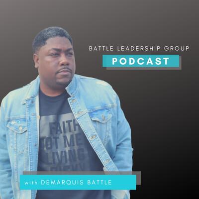 Battle Leadership Group Podcast