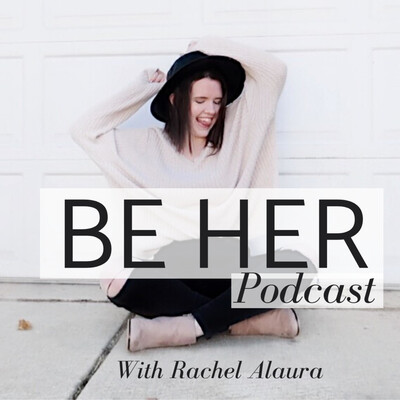 Be Her Podcast