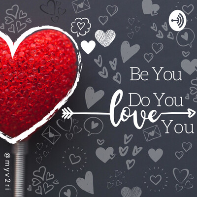 Be You. Do You. Love You