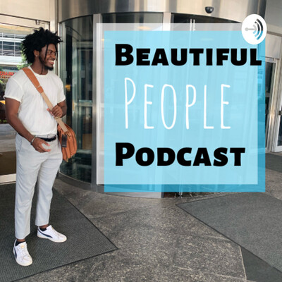 Beautiful People Podcast