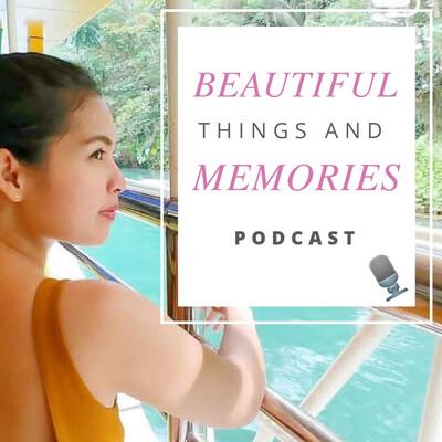 Beautiful Things and Memories
