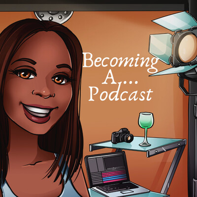 Becoming A ... Podcast