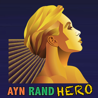 Becoming An Ayn Rand Hero