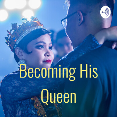 Becoming His Queen
