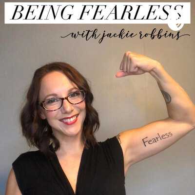 Being Fearless with Jackie Robbins