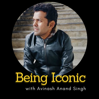 Being Iconic with Avinash Anand Singh