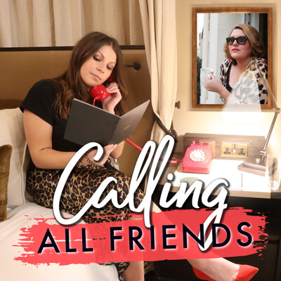 Calling All Friends