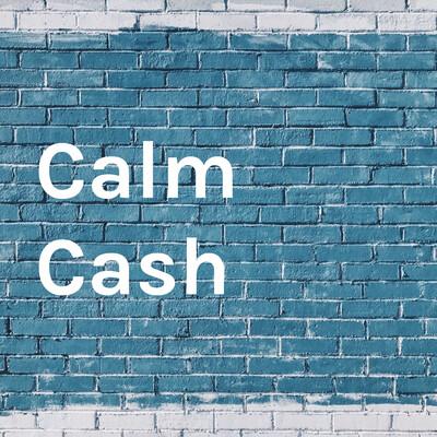 Calm Cash
