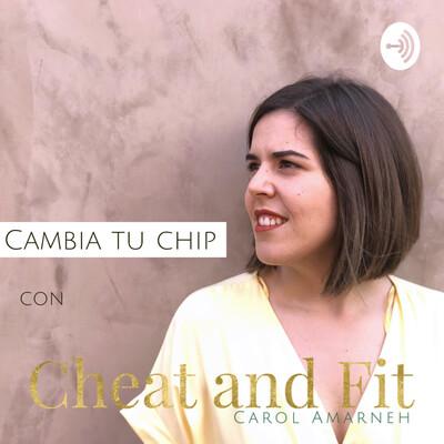 Cambia Tu Chip con Cheat&Fit | Carol Amarneh