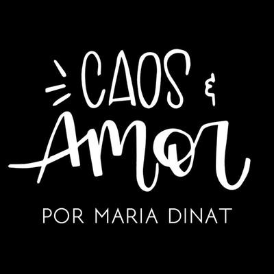 CAOS E AMOR - MARIA DINAT