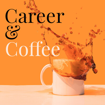 Career & Coffee Podcast