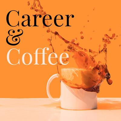 Career & Coffee Podcast