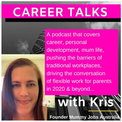 Career Talks with Kris