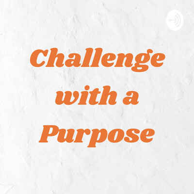Challenge with a Purpose