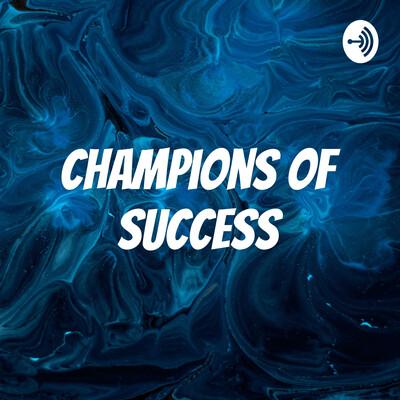 Champions of Success