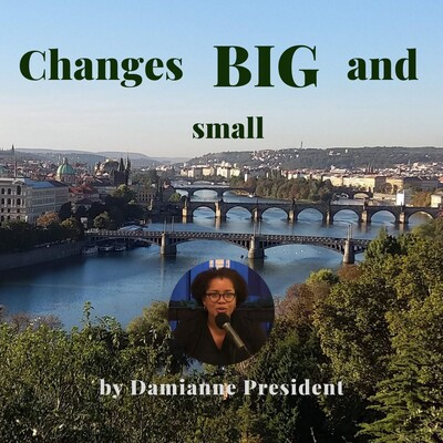 Changes Big and Small