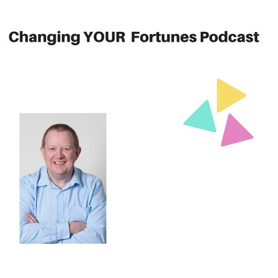 Changing YOUR Fortunes