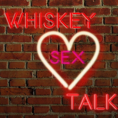 Whiskey Sex Talk