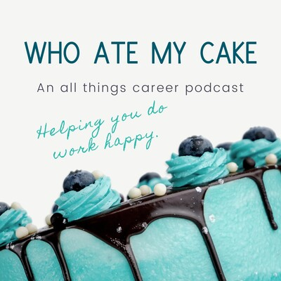 Who Ate My Cake Podcast