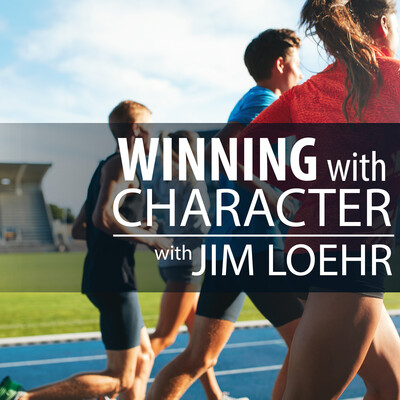 Winning With Character with Jim Loehr