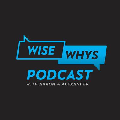 Wise Whys