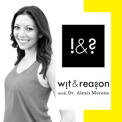 Wit and Reason with Dr. Alexis Moreno