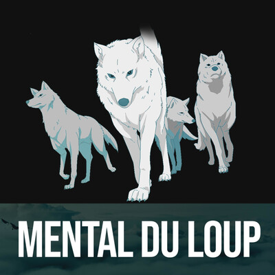 WolfPodcasts - Le mental du Loup !