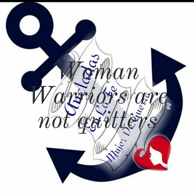Woman Warriors are not quitters
