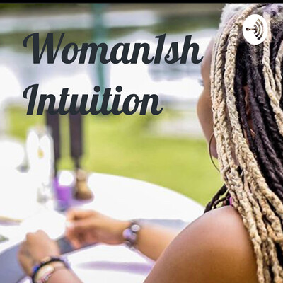 Woman1sh Intuition