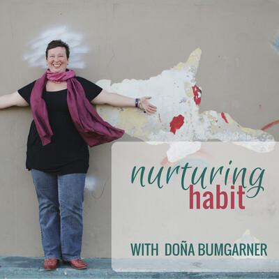 Nurturing Habit