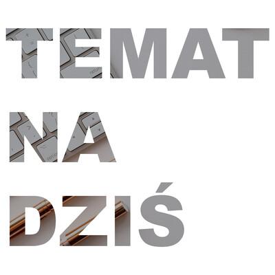 Temat Na Dziś - podcast psychologiczno-lifestyle'owy