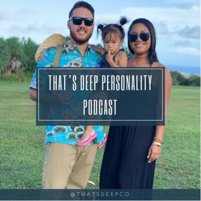 That's Deep Personality Podcast