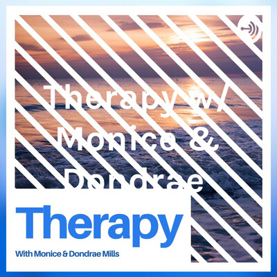 Therapy w/ Monice & Dondrae