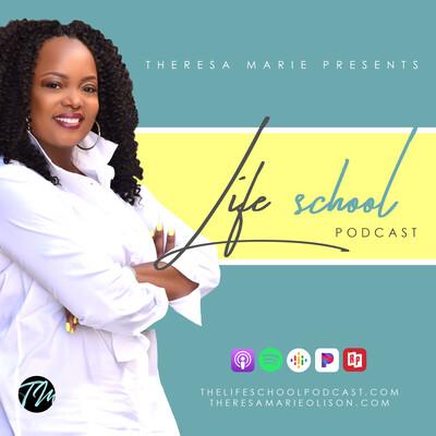 Theresa Marie Presents Life School