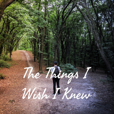 The Things I Wish I Knew