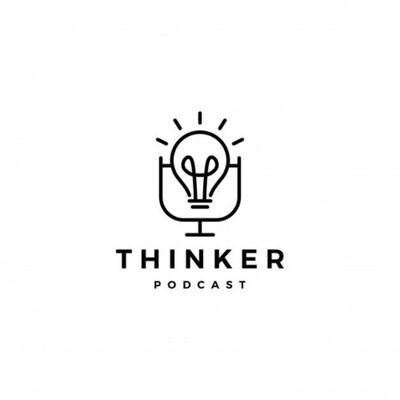 Thinker podcast