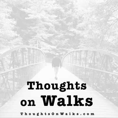 Thoughts on Walks