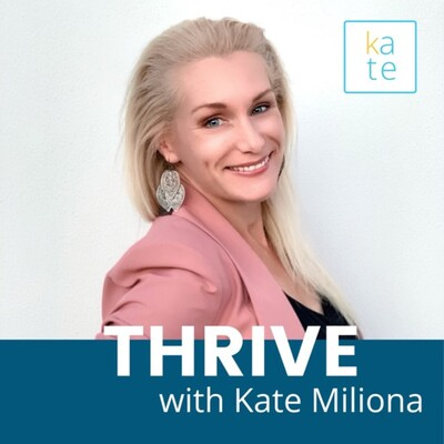 THRIVE with Kate Miliona