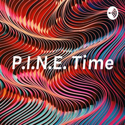 P.I.N.E. Time