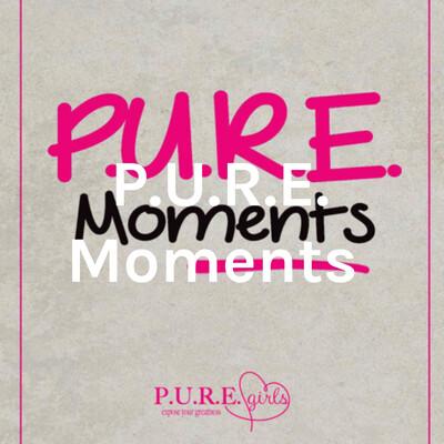 P.U.R.E. Moments