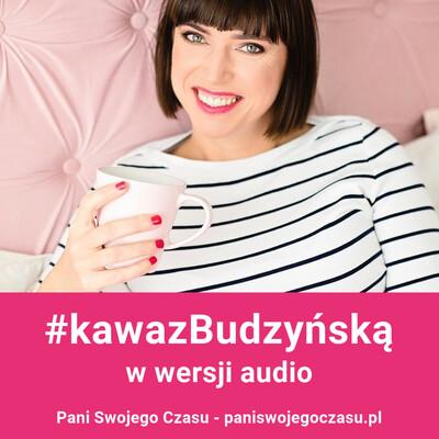 Pani Swojego Czasu #kawazbudzynska