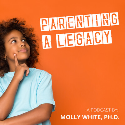 Parenting a Legacy