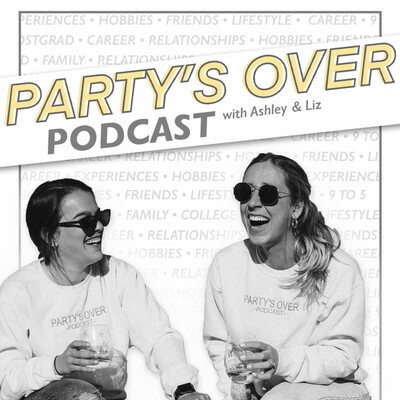 Party's Over: Post Grad Podcast