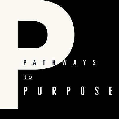 Pathways to Purpose