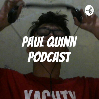Paul Quinn Podcast