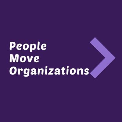 People Move Organizations